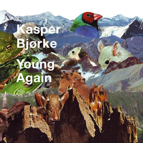 Kasper Bjørke - Young Again (WhoMadeWho Remix)