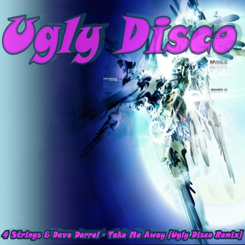 4 Strings & Dave Darrel - Take Me Away (Ugly Disco Remix)