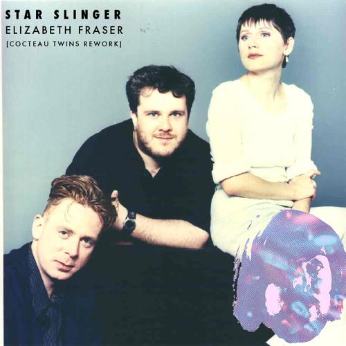 Star Slinger - Elizabeth Fraser (Cocteau Twins Rework)