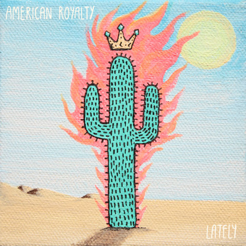 American Royalty - Lately