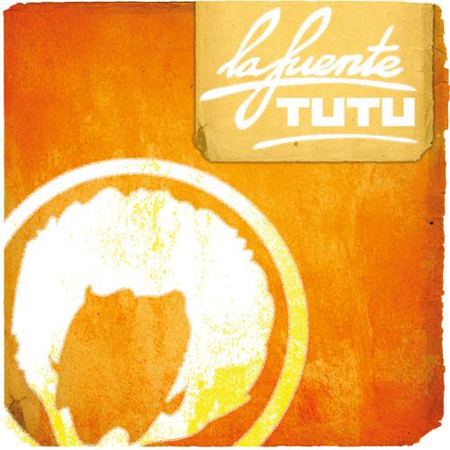 La Fuente - Tu Tu (extended)