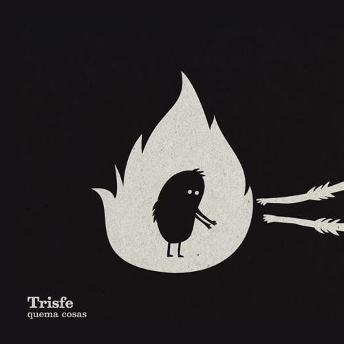 Trisfe - Quema cosas