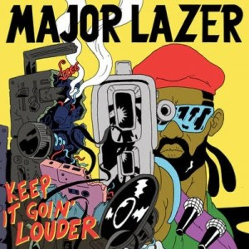 Major Lazer - Keep It Goin Louder (Diplo Remix)