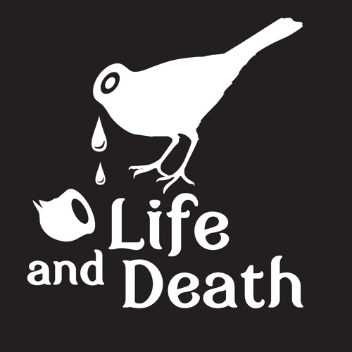 Life and Death Podcast Number One by Thugfucker