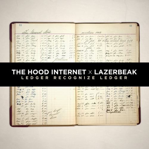 Lazerbeak x The Hood Internet - Ledger Recognize Ledger
