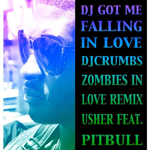 Usher-DJ Got Me Falling In Love Feat. Pitbull (djcruMbs Zombies In Love Remix)