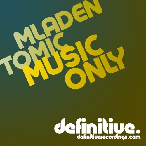 Mladen Tomic - Music Only [Definitive Recordings]