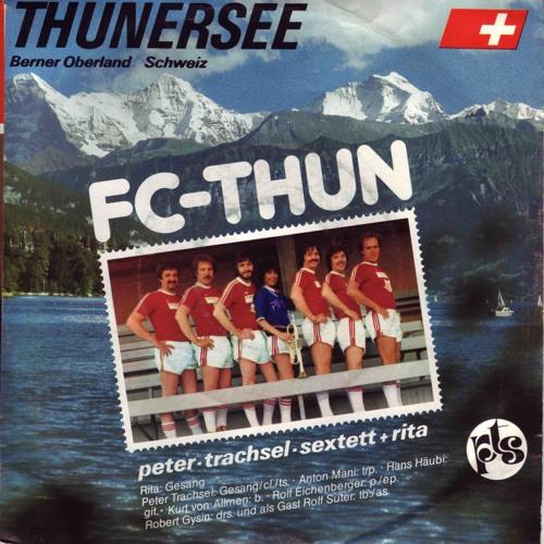 10 FC Thun Song – Peter-Trachsel-Sextett + Rita. Eigenproduktion.