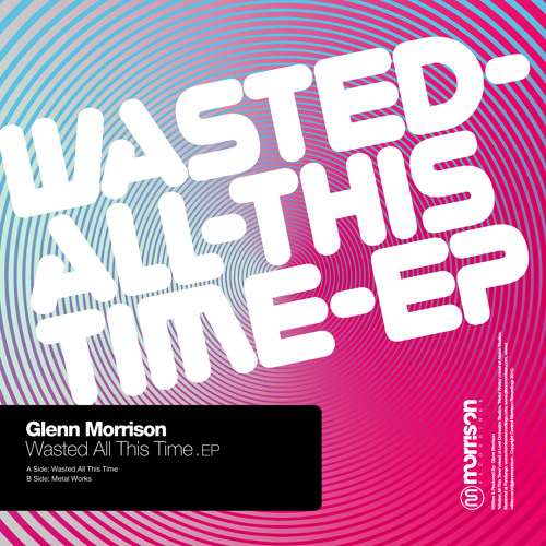 Glenn Morrison - Wasted All This Time (Morrison Recordings)