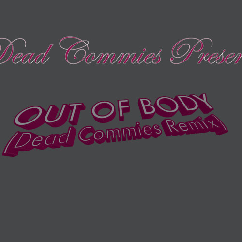 Jack Beats - Out of Body (Dead Commies Remix)