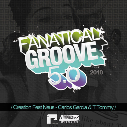 Fanatical Groove 5.o - Creation Feat Neus ( Original Mix )