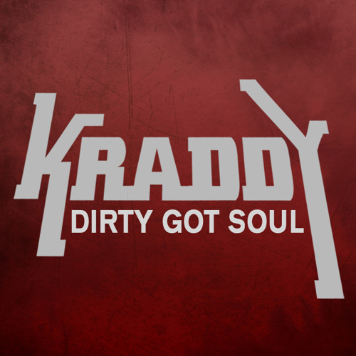 Kraddy - Dirty Got Soul Mix