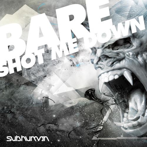 Bare - Shot Me Down (FREE 320k DOWNLOAD)