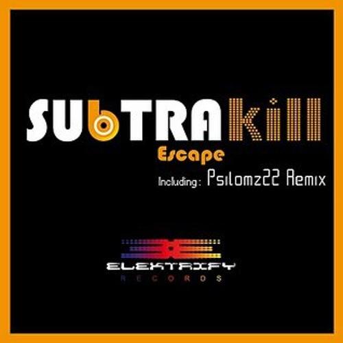 Subtrakill - Escape (Psilomz22 Remix) [Elektrify Records]