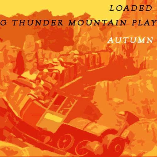 Loaded Gun: A Big Thunder Mountain Playlist - Autumn 2010