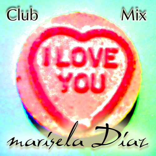 I love you (Glitch mix) - Marisela Versus Twobob  feat. Jack Moffit