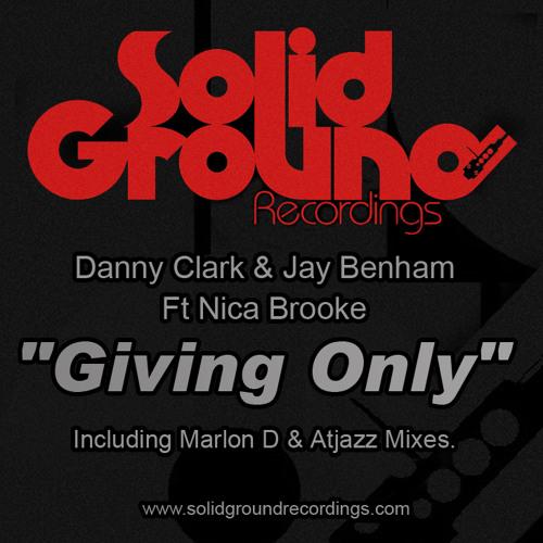 Danny Clark & Jay Benham Ft Nica Brooke - Giving Only [Atjazz Internal Dub Mix]