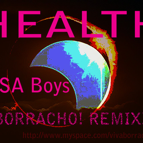 Health - U.S.A. Boys (¡BORRACHO! REMIXX)