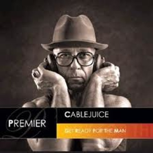 "Cablejuice""Get Ready for the Man'Flashover recordings'(Barbosa Brothers rmx)"