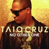No other one - Taio Cruz
