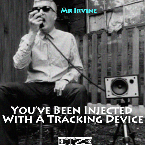 You've Been Injected With A Tracking Device