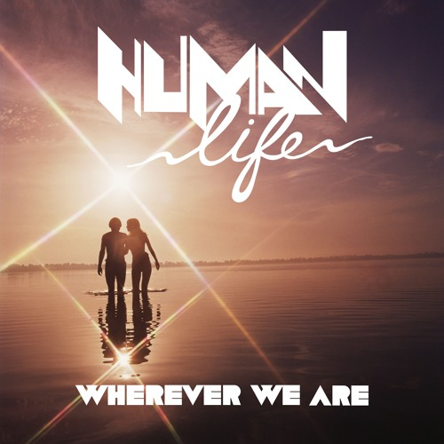 Wherever We Are - Original Mix