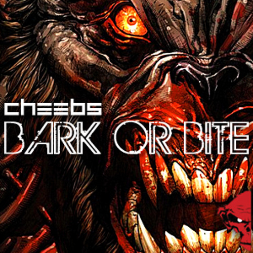 Cheebs - Bark Or Bite // FREE DOWNLOAD