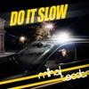 Mihai Teodor - Do it slow