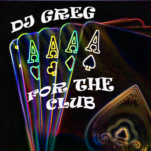 DJ Greg - 4 Aces for the Club Vol.1