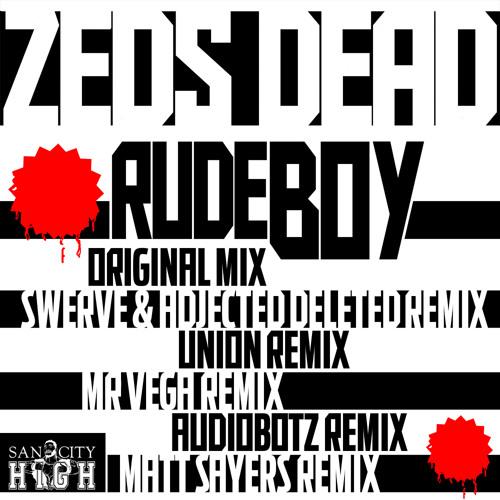 Zeds Dead : Rudeboy : Original & Remixes