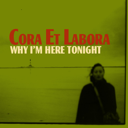 Why I'm here tonight (Cora Et Labora)