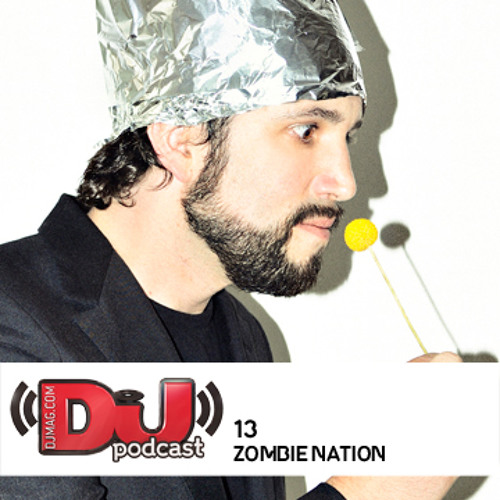 DJ Weekly Podcast 13: Zombie Nation
