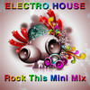 Rock This Electro House Mini Mix feat. A Mash-up of Linkin Park ***Free Download***