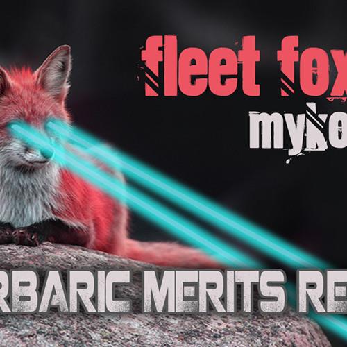 Fleet Foxes - Mykonos (Barbaric Merits Foxtronic Dubstep Remix)