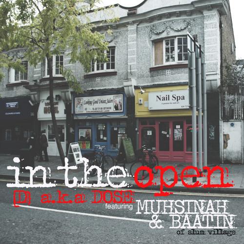 In the Open-[D] a.k.a. Dose  ft Muhsinah & Baatin of Slum Village
