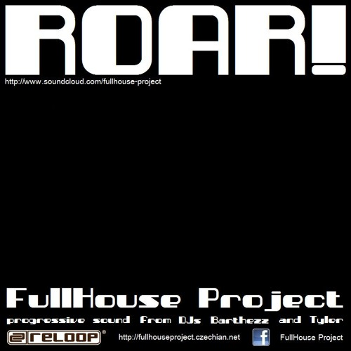 ROAR! (FullHouse Project DJs - Tom Thomass and Tyler)
