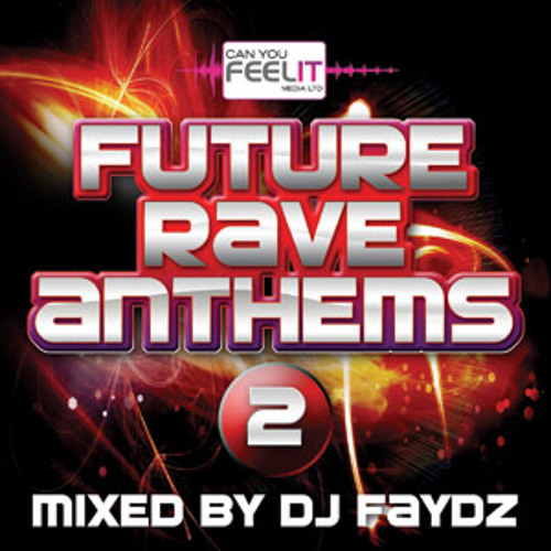 Future Rave Anthems -  Vol 2 Mixed By DJ Faydz - Edited Preview