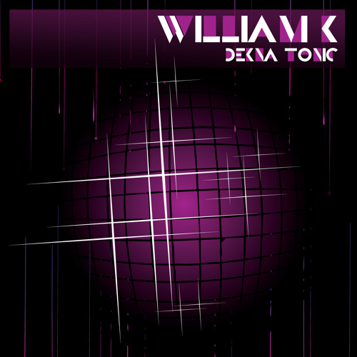William K - Dekna Tonic (Club Mix) Master