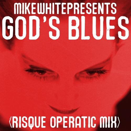 GODS' BLUES (RISQUE OPERATIC REMIX)