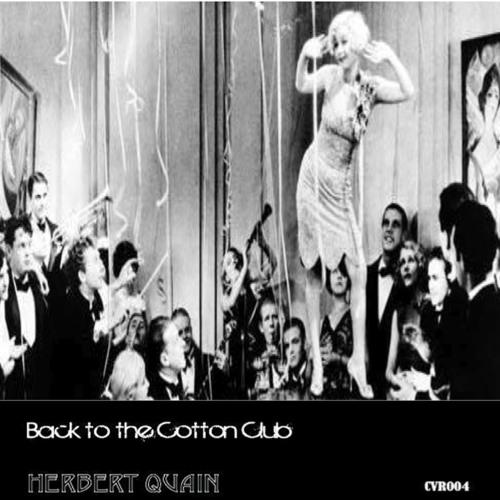 Herbert Quain - Back to the Cotton Club