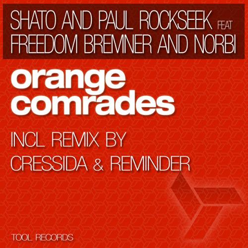 SHato & Paul Rockseek - Orange Comrades EP feat. Freedom Bremner & Norbi
