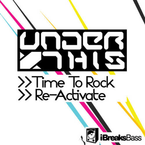UnderThis - Time To Rock [iBreaksBass011]