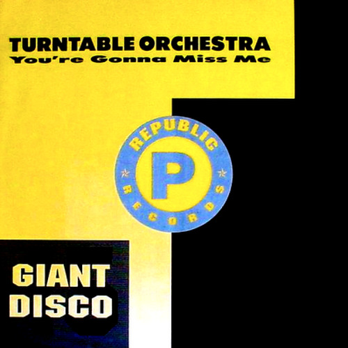 Your gonna miss me when i'm gone-turntable orchestra(DEEP SOUND DESIGN EDIT)