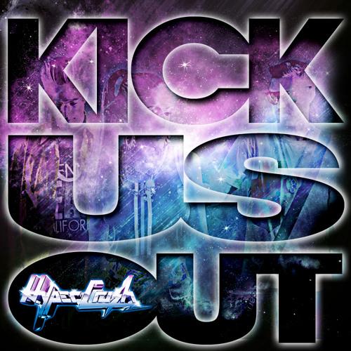 Kick Us Out