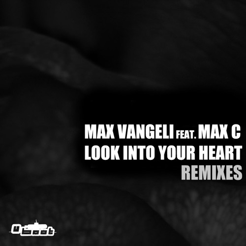 Max Vangeli feat. Max C - Look Into Your Heart (Carl Louis & Martin Danielle Remix)