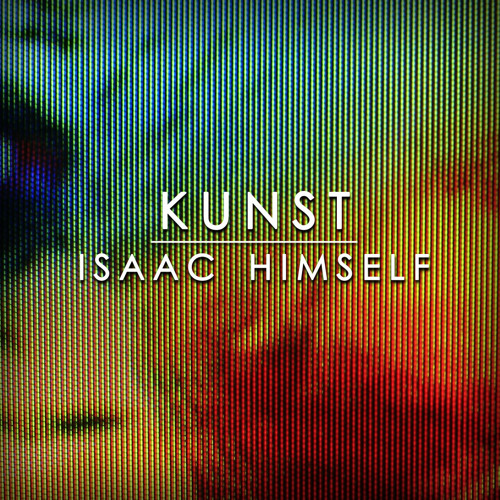 'Kunst' by Isaac Himself