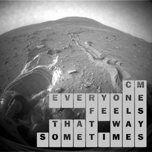Everyone Feels That Way Sometimes