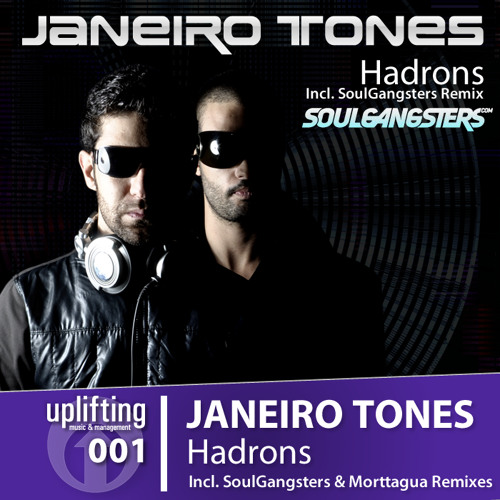 Janeiro Tones - Hadrons ( Soulgangsters Remix )
