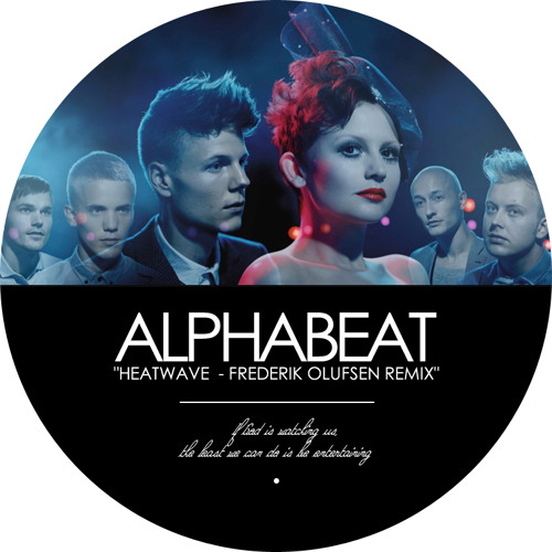 Alphabeat - Heatwave (Frederik Olufsen Remix) *FREE DOWNLOAD