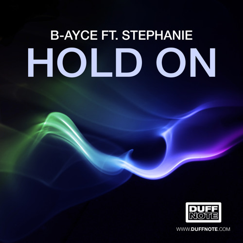"B-Ayce ft. Stephanie ""Hold On"" (Earnshaw's Strippin' It Back Mix) Duffnote"